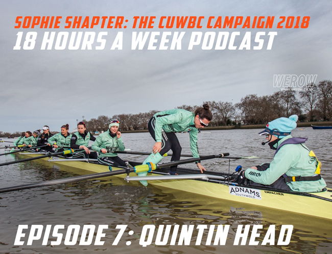sophie shapter the boat race podcast - Sophie Shapter's Rowing Podcast Episode 7 - Quintin Head